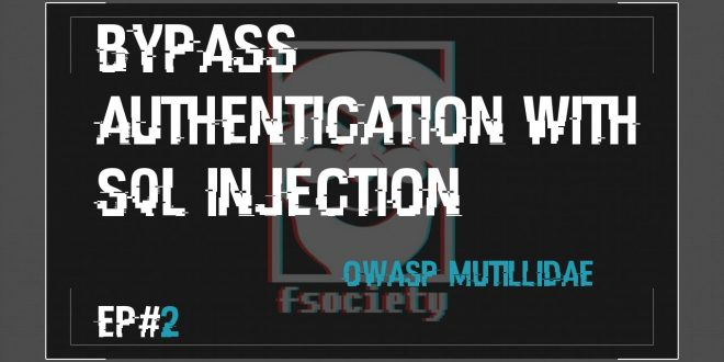SQL: Bypassing Authentication