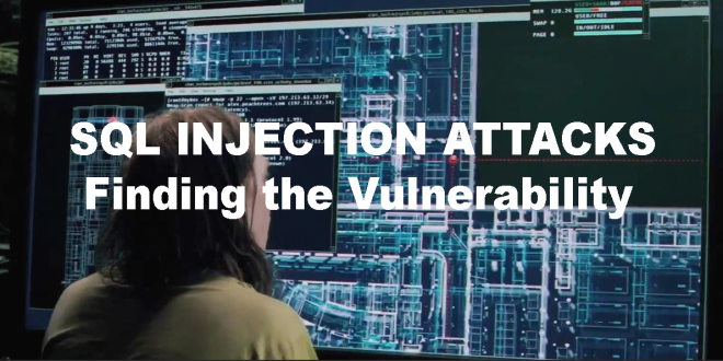 SQL INJECTION ATTACKS: Finding the Vulnerability