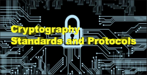 Understanding Cryptography Standards and Protocols
