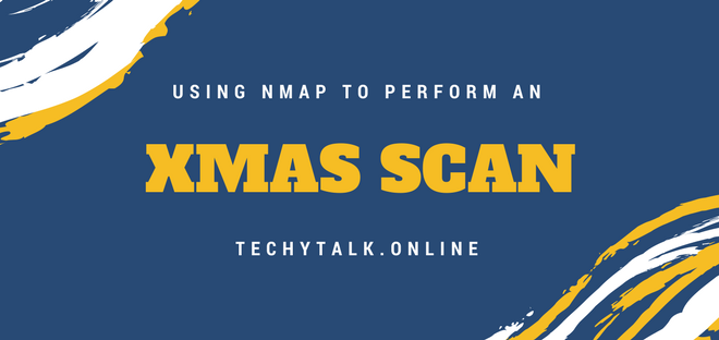 USING NMAP TO PERFORM AN XMAS SCAN