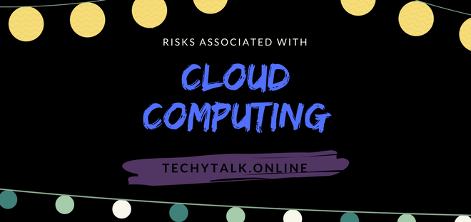 Risks Associated with Cloud Computing