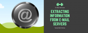 EXTRACTING INFORMATION FROM E-MAIL SERVERS