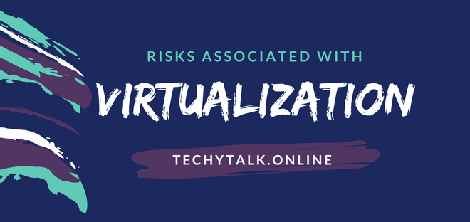 Risks Associated with Virtualization