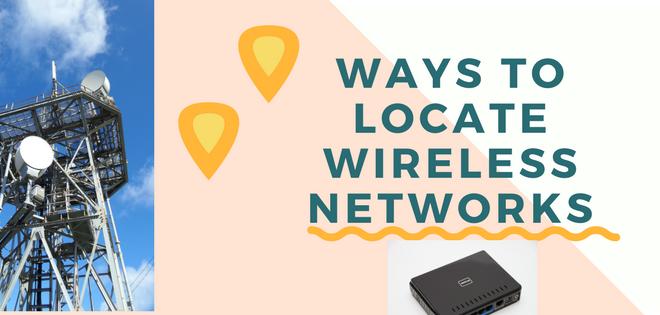 Ways to Locate Wireless Networks