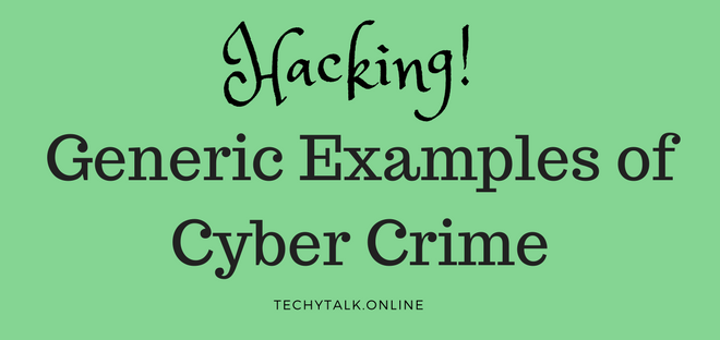 Hacking: Generic Example of Cyber Crime