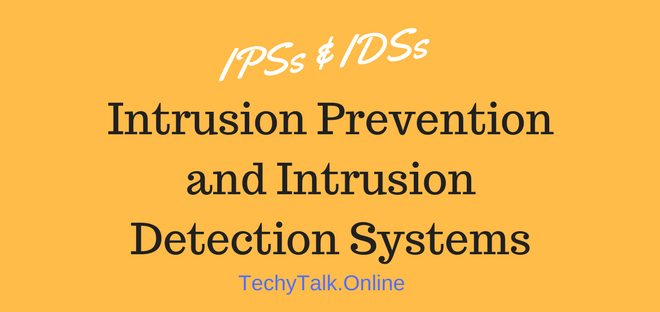Intrusion Prevention and Intrusion Detection Systems