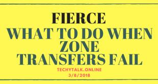 FIERCE: WHAT TO DO WHEN ZONE TRANSFERS FAIL
