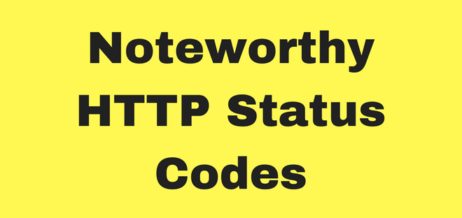 Noteworthy HTTP Status Codes