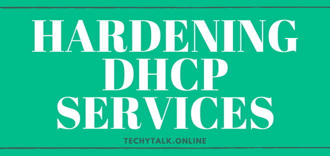 Hardening DHCP Services