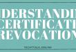 Understanding Certificate Revocation