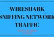 WIRESHARK: SNIFFING NETWORK TRAFFIC
