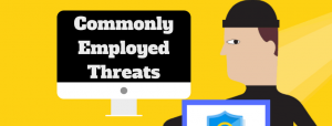 Commonly Employed Threats