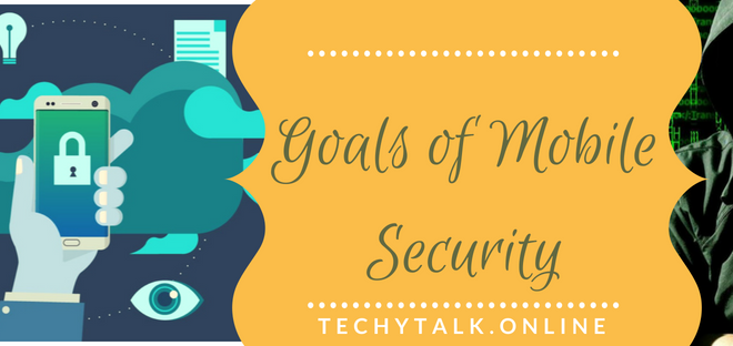 Goals of Mobile Security
