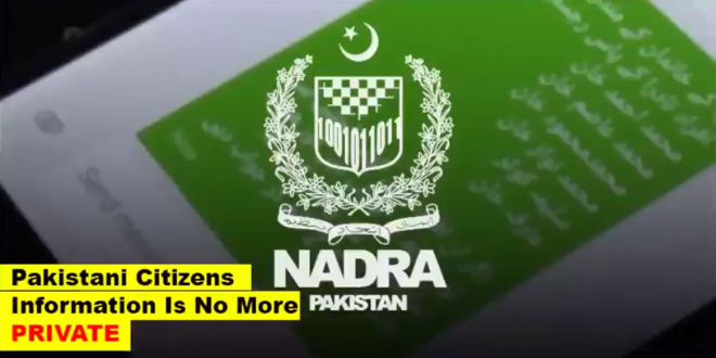 Pakistani Citizens Information Is Not More PRIVATE