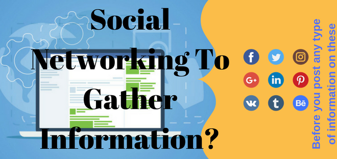 Social Networking To Gather Information?