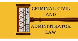 CRIMINAL, CIVIL AND ADMINISTRATOR LAW