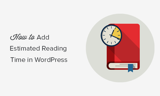 How To Add Estimated Reading Time In Your WordPress Posts