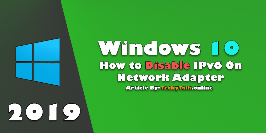 Windows 10 - How to Disable IPv6 On Network Adapter (2019)