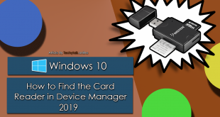 Windows 10 - How to Find The Card Reader in Device Manager