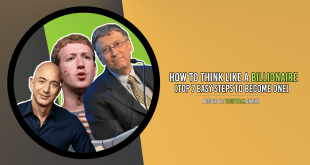 How to Think Like a Billionaire [Top 7 Easy Steps to Become One]