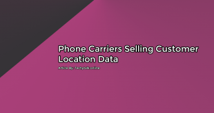 (Phone Carriers) Selling Customer Location Data