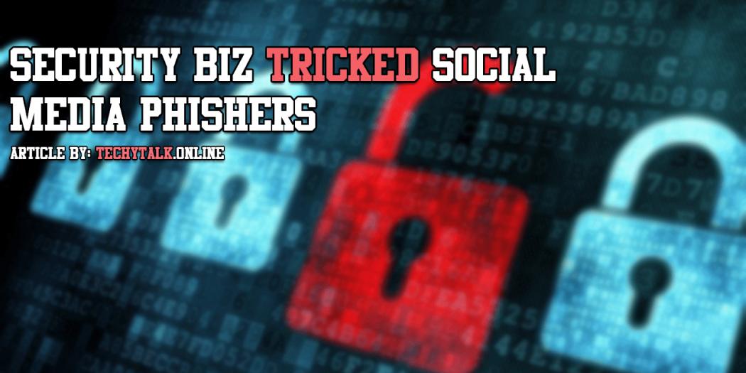 Security Biz Tricked Social Media Phishers