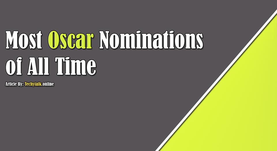 most oscar nominations