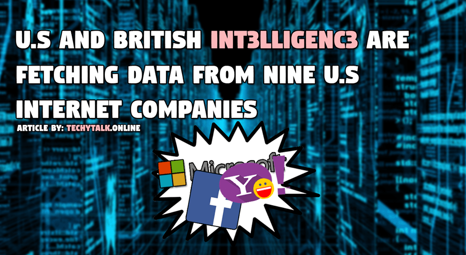 U.S and British Intelligence fetching data from internet companies
