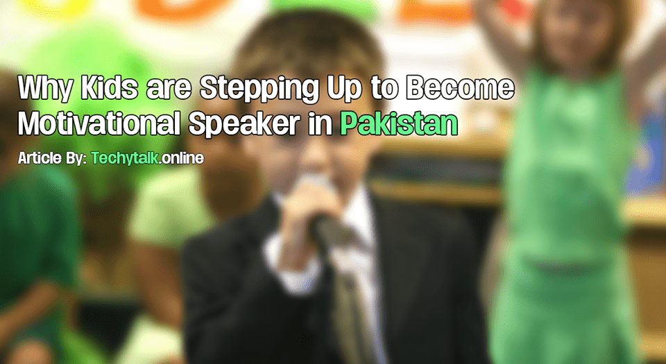 kids motivational speakers in pakistan