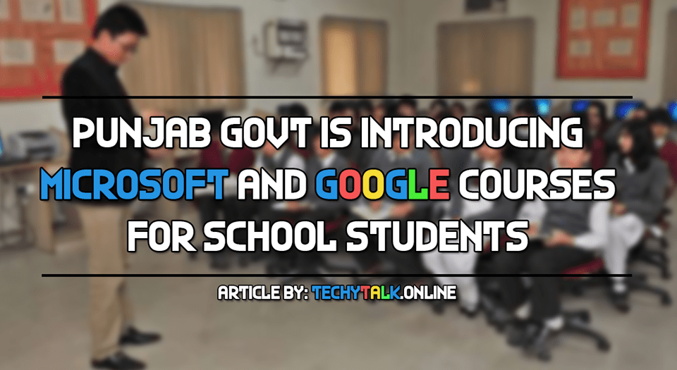 punjab govt introducting microsoft and google courses
