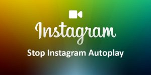 HOW TO TURN OFF AUTOPLAY VIDEOS ON INSTAGRAM