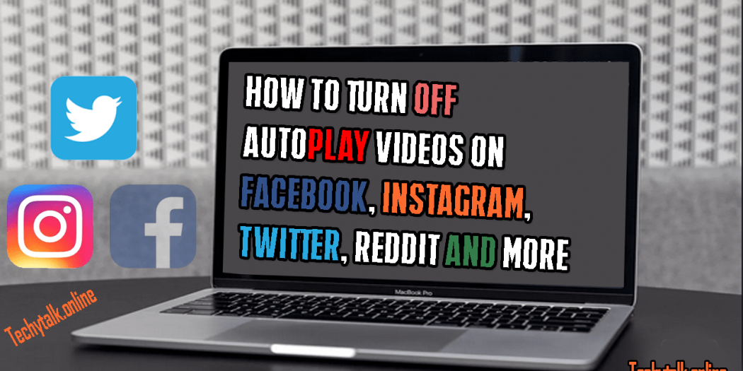 How to Turn Off AutoPlay Videos on Facebook, Twitter, Instagram, Reddit, and More