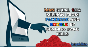 Man Steal $122 Million from Facebook and Google by Sending Fake Bills