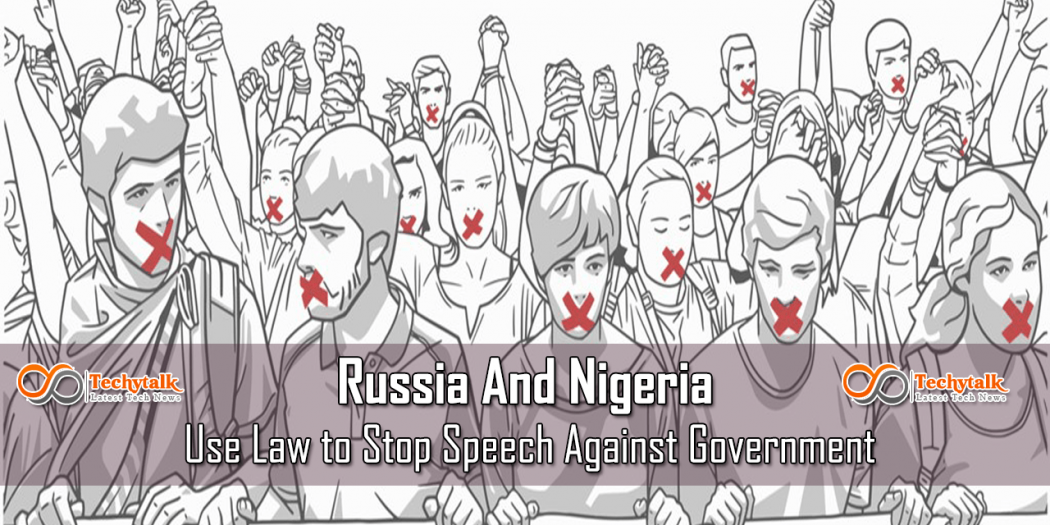 Russian and Nigeria Use Law To Stop Speech Against Government