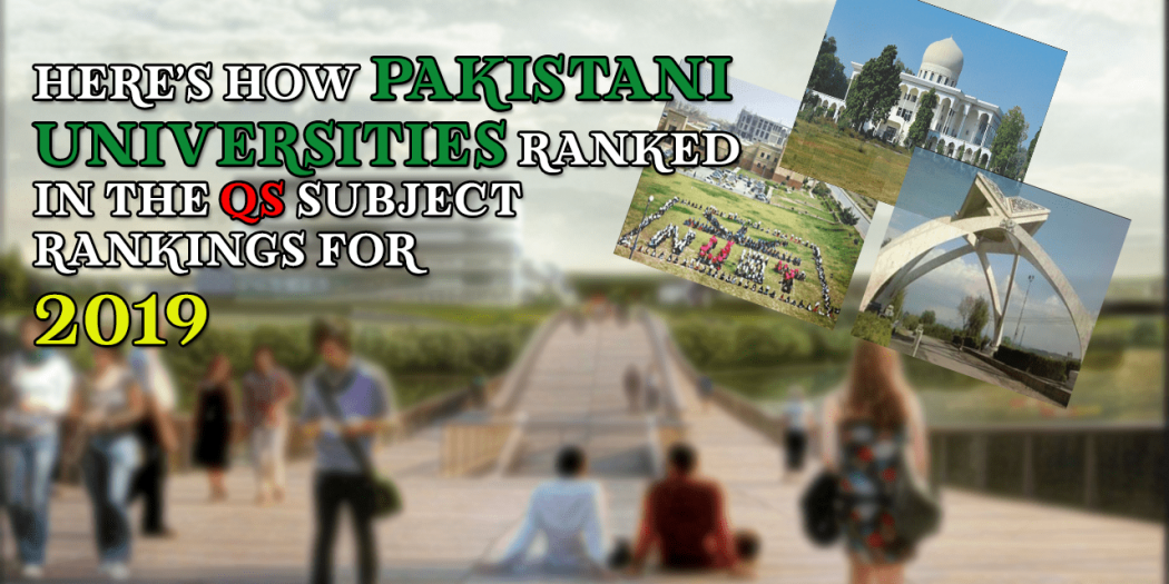 Here's How Pakistani Universities Ranked in the QS Subject Rankings for 2019