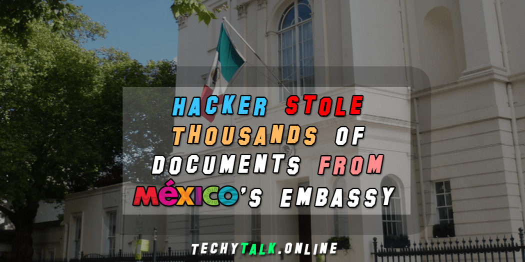 Hacker Stole Thousands of Documents from Mexico's Embassy