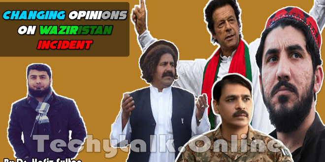 CHANGING OPINIONS on Waziristan Incident [PTM vs STATE]