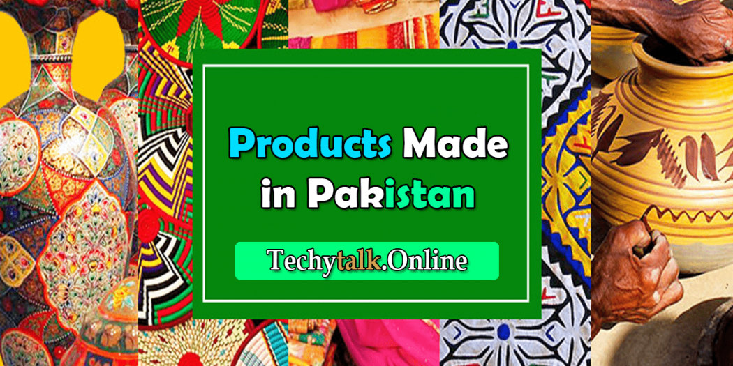 Lists of Products That Are Made in Pakistan