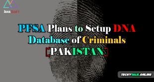 PFSA Plans to Setup DNA Database of Criminals [PAKISTAN]