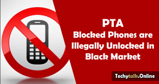 PTA Blocked Phones are Illegally Unlocked in Black Market