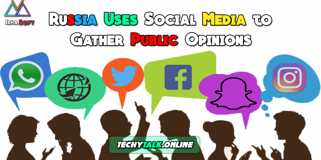 Russia Uses Social Media to Gather Public Opinions