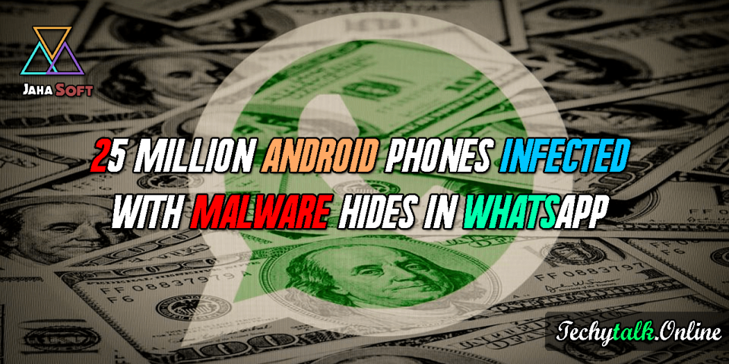 25 Million Android Phones Infected With Malware Hides In WhatsApp