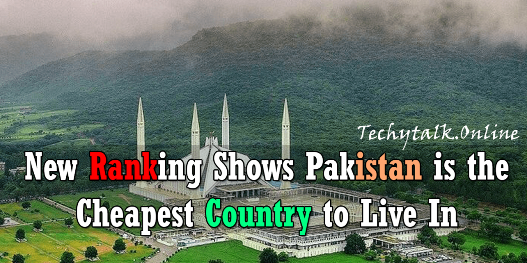 New Ranking Shows Pakistan is the Cheapest Country to Live In