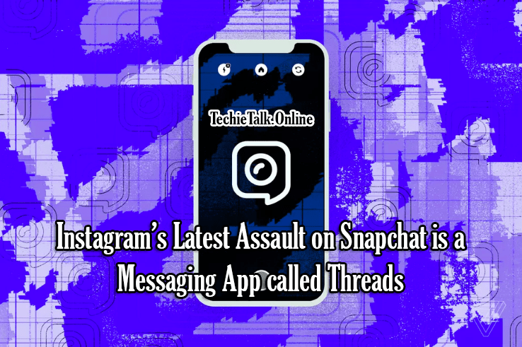 Instagram's Latest Assault on Snapchat is a Messaging App called Threads