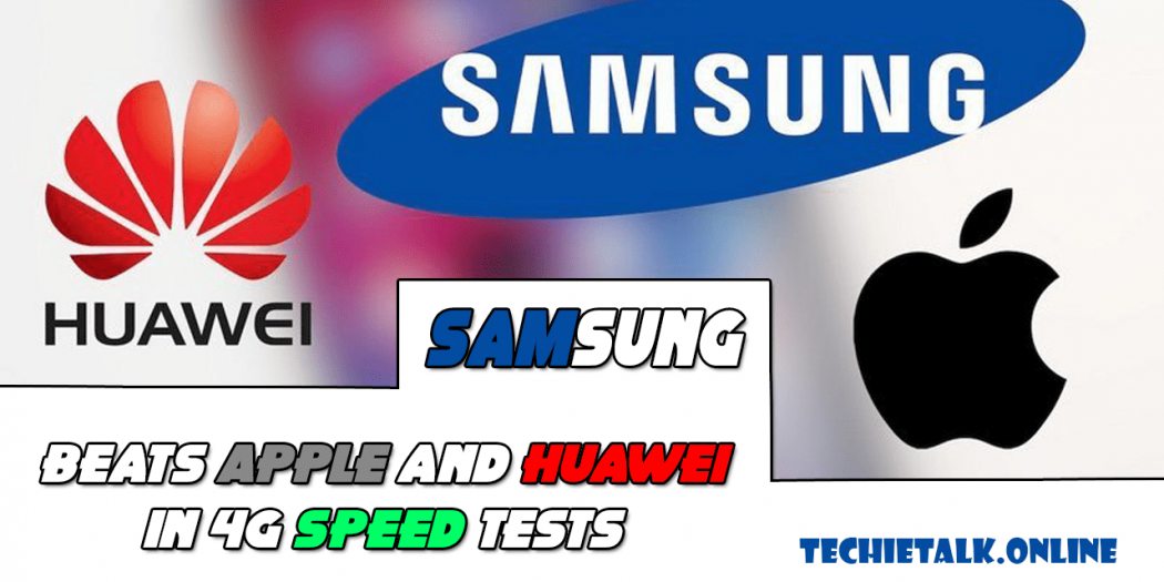 Samsung Beats Apple and Huawei in 4G Speed Tests