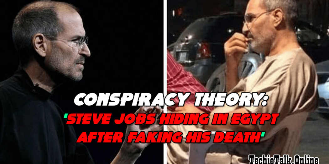 Conspiracy theory: 'Steve Jobs hiding in Egypt after faking his death'