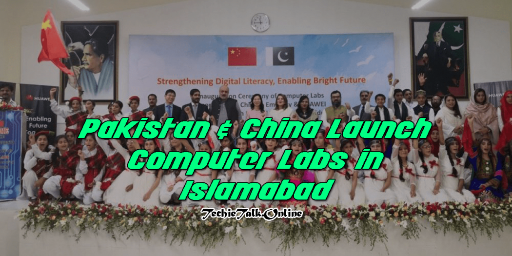 Pakistan & China Launch Computer Labs in Islamabad