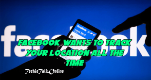 Facebook Wants To Track Your Location All The Time