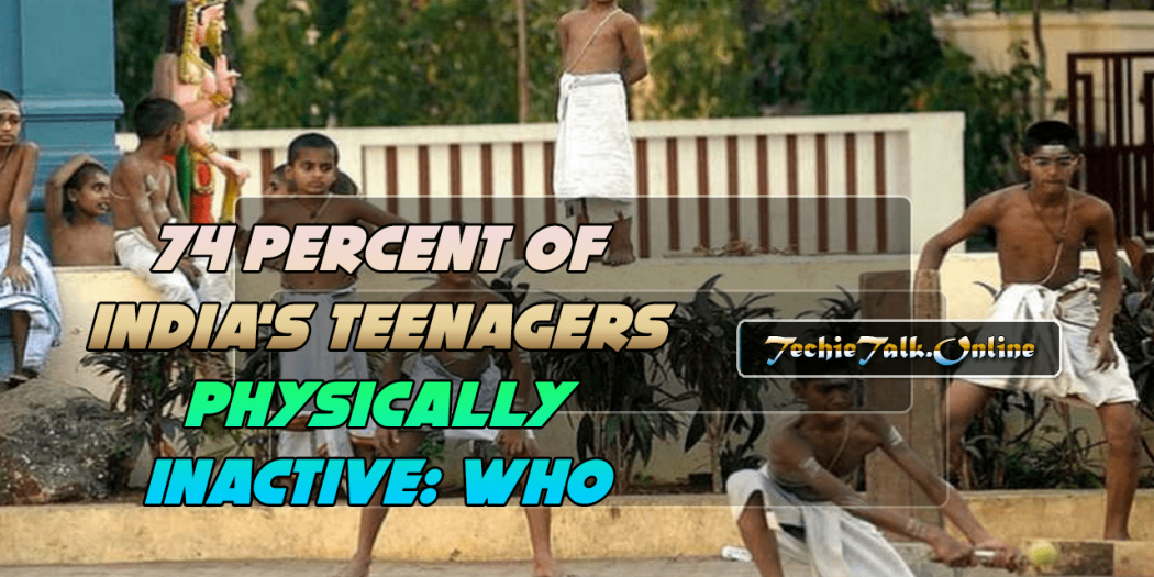 74 Percent of India's Teenagers Physically Inactive: WHO