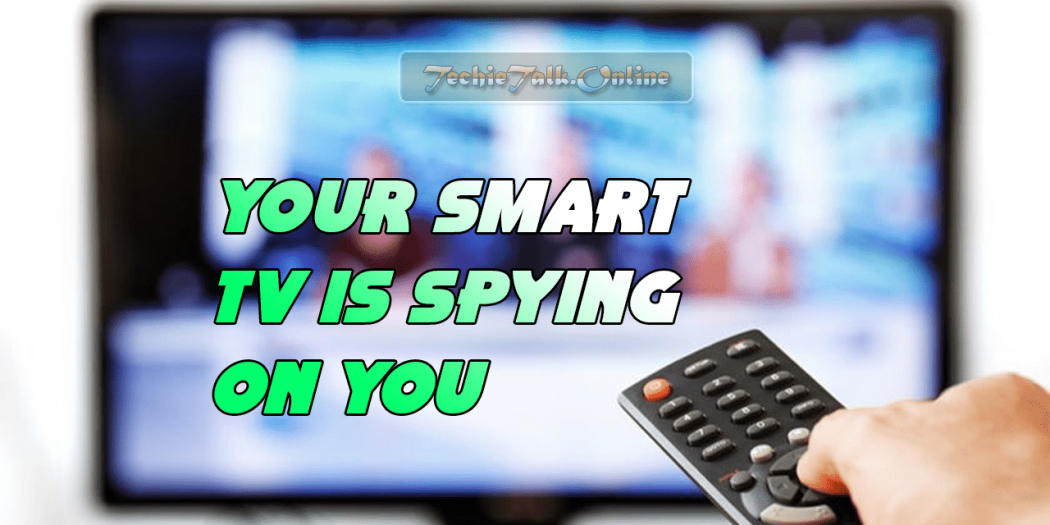 Your Smart TV is Spying on You